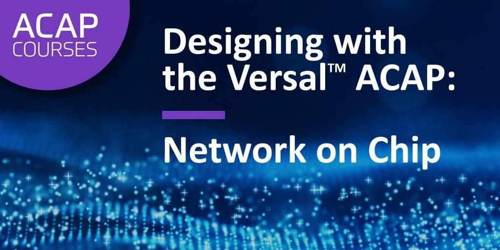 Versal ACAP Network on Chip